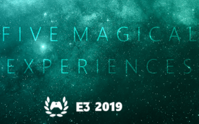 E3 2019: Five Magical Experiences