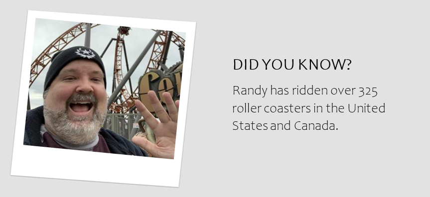 "A headshot of Randy with the caption ""Randy has ridden over 325 rollercoasters in the United States and Canada"""
