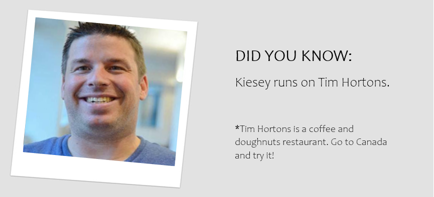 "A headshot of Kiesey with the caption ""Kiesey runs on Tim Hortons. Tim hortons is a coffee and doughnut restaurant. Go to Canada and try it!"""